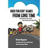 Good Fun Kids Games From Long Time: Games Played by Kids In Hawaii Before Television and Computers