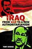 Iraq - From War to a New Authoritarianism (Adelphi series)