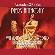 Wielding a Red Sword: Incarnations of Immortality, Book Four   [Piers Anthony]