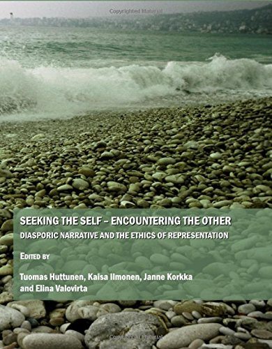 Seeking the Self - Encountering the Other: Diasporic Narrative and the Ethics of Representation