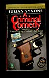 A Criminal Comedy (Penguin Crime Mystery) (0140096213) by Symons, Julian