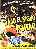 Bajo El Signo De Ishtar (The Mole People [Import espagnol]
