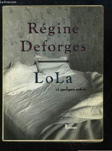 Deforges régine - Lola et quelques autres