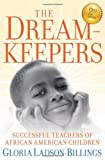 img - for The Dreamkeepers: Successful Teachers of African American Children book / textbook / text book