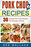 Pork Chop Power 2: 30 kickass pork chop recipes for everyday cooking (Power Cooking Series)