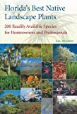 img - for Florida's Best Native Landscape Plants: 200 Readily Available Species for Homeowners and Professionals book / textbook / text book