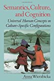 img - for Semantics, Culture, and Cognition: Universal Human Concepts in Culture-Specific Configurations book / textbook / text book