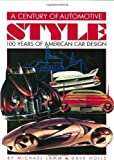 img - for A Century of Automotive Style: 100 Years of American Car Design by Lamm, Michael, Holls, Dave (1996) Hardcover book / textbook / text book