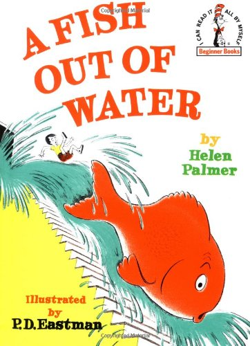 A Fish Out of Water (Beginner Books): Helen Palmer, P.D. Eastman: 0038332193640: Amazon.com: Books
