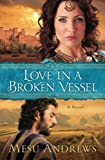 img - for Love in a Broken Vessel: A Novel by Andrews, Mesu (2013) Paperback book / textbook / text book