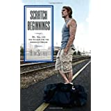 Scratch Beginnings: Me, $25, and the Search for the American Dream ~ Adam Shepard