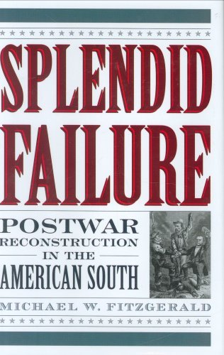 Splendid Failure: Postwar Reconstruction in the American South (American Ways Series) Picture