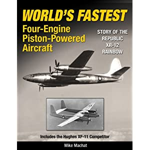 World's Fastest Four-Engine Piston-Powered Aircraft: Story of the Republic XR-12 Rainbow
