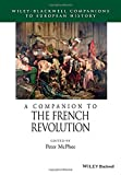 img - for A Companion to the French Revolution (Blackwell Companions to European History) book / textbook / text book