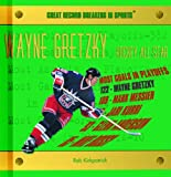 Wayne Gretzky: Hockey All-Star (Great Record Breakers in Sports)