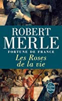 Fortune de France, tome 9 : Les Roses de la vie