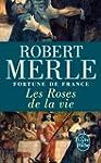 FORTUNE DE FRANCE T.09 : LES ROSES DE...