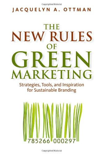 The New Rules of Green Marketing: Strategies, Tools, and...