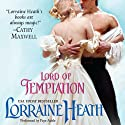 Lord of Temptation (       UNABRIDGED) by Lorraine Heath Narrated by Faye Adele