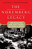 img - for The Nuremberg Legacy: How the Nazi War Crimes Trials Changed the Course of History book / textbook / text book