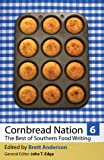 img - for Cornbread Nation 6: The Best of Southern Food Writing book / textbook / text book