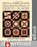 Facts & Fabrications: Unraveling the History of Quilts & Slavery (1571203648) by Brackman, Barbara