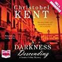 A Darkness Descending (       UNABRIDGED) by Christobel Kent Narrated by Saul Reichlin