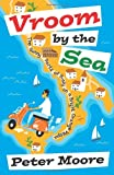 Peter Moore Vroom by the Sea: The Sunny Parts of Italy on a Bright Orange Vespa