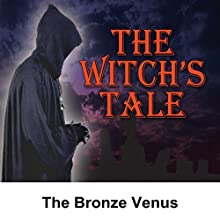 The Witch's Tale: The Bronze Venus  by Alonzo Deen Cole Narrated by Miriam Wolfe