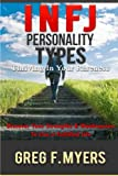img - for INFJ: Personality Types: Thriving In Your Rareness - Discover Your Strengths & Weaknesses to Live a Fulfilled Life book / textbook / text book