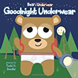 Image of Bear in Underwear: Goodnight Underwear