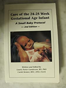 Care of the 24-25 Week Gestational Age Infant: Small Baby