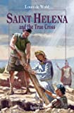 Saint Helena and the True Cross (158617598X) by Louis de Wohl