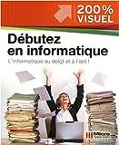 echange, troc Nicolas Boudier-Ducloy - Débuter en informatique : L'informatique au doigt et à l'oeil !
