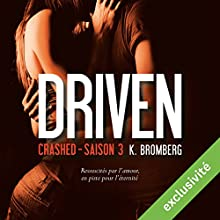 Crashed (Driven 3) | Livre audio Auteur(s) : K. Bromberg Narrateur(s) : Ludmila Ruoso