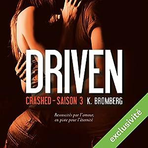 Crashed (Driven 3) Audiobook