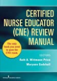 img - for Certified Nurse Educator (CNE) Review Manual book / textbook / text book