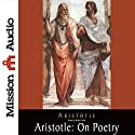 Aristotle: On Poetry Audiobook by  Aristotle Narrated by Robin Field