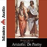 Aristotle: On Poetry |  Aristotle