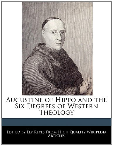 Augustine of Hippo and the Six Degrees of Western Theology