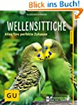 Wellensittiche: Alles f�rs perfekte Z...
