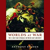 Worlds at War: The 2,500-Year Struggle Between East and West | [Anthony Pagden]