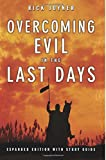 Overcoming Evil in the Last Days Expanded Edition With Study Guide (0768428335) by Rick Joyner