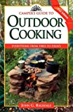 John G. Ragsdale Camper's Guide to Outdoor Cooking: Everything from Fires to Fixin's (Camper's Guides)
