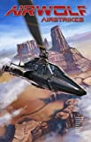 img - for Airwolf Airstrikes Volume 1 book / textbook / text book