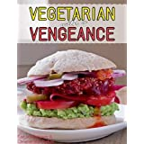 Vegetarian with a Vengeance ~ Tina Scheftelowitz