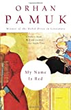 My Name Is Red (0375706852) by Orhan Pamuk