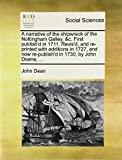 A narrative of the shipwreck of the Nottingham Galley, &c. First publish'd in 1711. Revis'd, and re-printed with additions in 1727, and now re-publish'd in 1730, by John Deane, ... (1140982192) by Dean, John