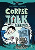 Corpse Talk: Book 1 (The Phoenix Presents)