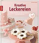 Kreative Leckereien: Torten, T�rtchen...